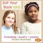Friendship anti-bullying Song, promotes loyalty--Got Your Back