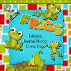 Frog Theme EDITABLE Journal/Binder/Title Pages