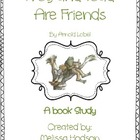 Frog and Toad Are Friends: A Book Study