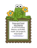 Frog and Toad Are Friends Literacy, Math and More Unit