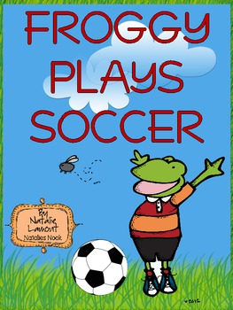 Froggy Plays Soccer {5 Literacy Centers}