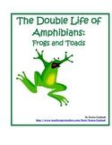 Frogs and Toads:  The Double Life of Amphibians