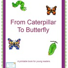 From Caterpillar To Butterfly- A Printable Book