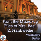 From the Mixed-up Files of Mrs. Basil E. Frankweiler Vocab Packet