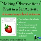 """Fruit in a Jar"" Making Observations & Asking Questions  S"