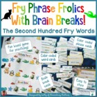 Sight Words: Fry Phrase Frolic With Brain Breaks Second Hundred