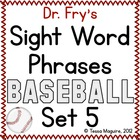Fry Sight Word Phrase Baseball- List 5