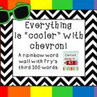 Fry's Third 100 Words - Chevron Word Wall