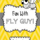 Fun With Fly Guy!