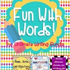 Fun With Words (Three Units for the Ultimate Writing Bundle)