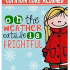 Common Core Aligned: Oh, the Weather Outside is Frightful!