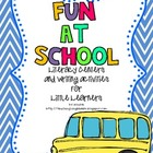 Fun at School Literacy Centers and Writing Activities for