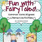 Fun with Fairy Tales! {Common Core Aligned Literacy Activities}