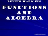 Functions and Algebra Warm Ups and Bell Work
