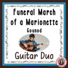 'Funeral March of a Marionette' Instrumental - Guitar Duo
