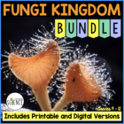 Fungi Complete Unit Plan Teaching Bundle