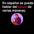 Future Tense Tutorial & Practice with Explanations in Spanish