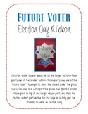 """Future Voter"" Ribbon {for election day}"