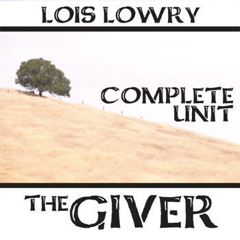 GIVER Unit Teaching Package (by Lois Lowry)