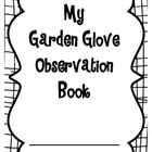 Garden Glove Observation Book and Experiment 