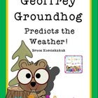 Geoffrey Groundhog Predicts the Weather: A Book Study