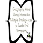Geography Alive!  Using Interactive Multiple Intelligences