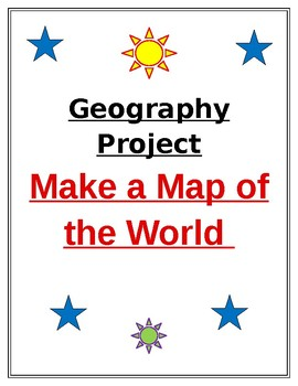 Geography Project --- Make a Map of the World