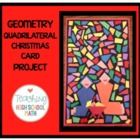 Geometry - Quadrilateral Christmas Card Project