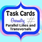Geometry Task Cards for Parallel Lines, Transversals, Angles