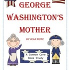 George Washington&#039;s Mother - Common Core Book Study