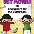 Get Movin&#039;! 50 Energizers for the Classroom