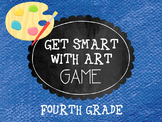 Get Smart with Art Game- 4th Grade