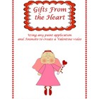Gifts From the Heart - Using Paint & Animoto to Create a Video