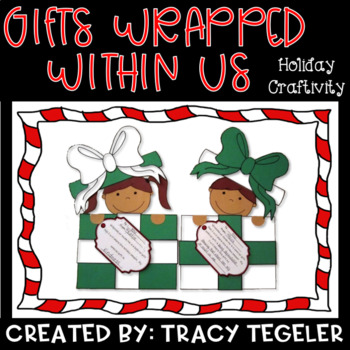Gifts Wrapped Within Us {Holiday Craftivity}