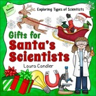 Gifts for Santa&#039;s Scientists