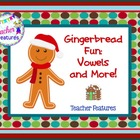 Gingerbread Fun: Vowels and More!