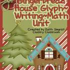 Gingerbread House~Glyph~Creative Writing~Math Unit