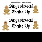 Gingerbread Man Shake Up