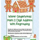 """Gingerbread Math"" 2 Digit Addition Regrouping Common Core"