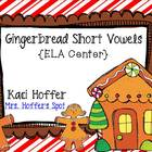 Gingerbread Short Vowel {ELA Center}