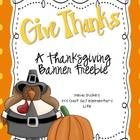 Give Thanks & Thanksgiving Banner: FREEBIE