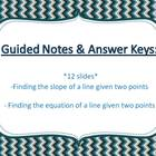 Given 2points, Find the slope, Equation of the Line: Guided Notes