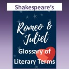 "Glossary of Literary Terms: ""Romeo and Juliet"" by Shakespeare"