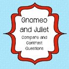 Gnomeo and Juliet Compare and Contrast Questions