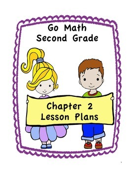 Go Math 2nd Grade Chapter 2 Lesson Plans