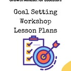 Goal Setting Workshops- Set of lesson plans.