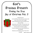 God&#039;s Precious Present: Finding the True Joy of Christmas Vol. 2
