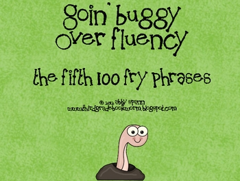 Goin' Buggy: Fluency Phrases for the 5th 100 Fry Words