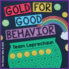 Gold for Good Behavior!