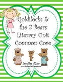 Goldilocks and the 3 Bears Literacy Unit - Common Core